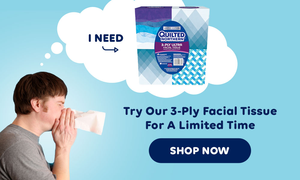 Try Quilted Northern Facial Tissue