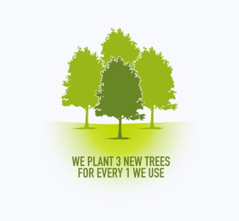 We plant  3 new trees for every one we use