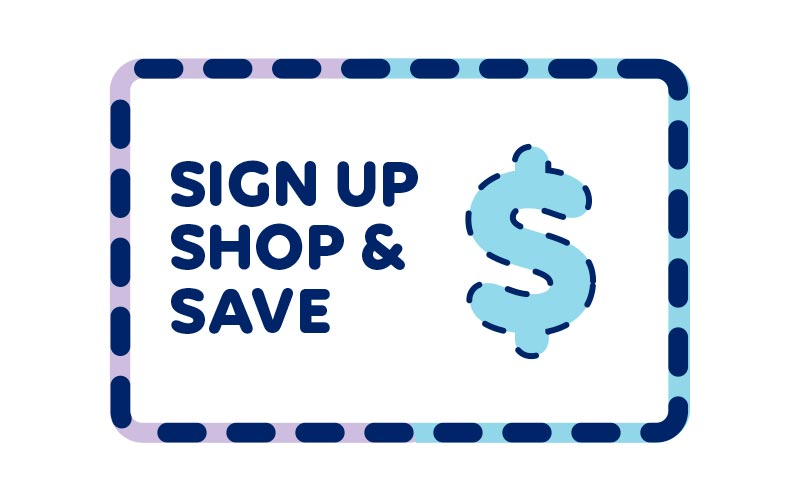 Sign Up Shop & Save, Get Coupons